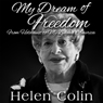 My Dream of Freedom (Unabridged) Audiobook, by Helen Colin
