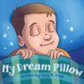 My Dream Pillow (Unabridged) Audiobook, by Amy M. Frink