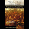 With My Face to the Enemy: A Civil War Anthology Audiobook, by Robert Crowley