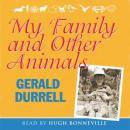 My Family and Other Animals Audiobook, by Gerald Durrell