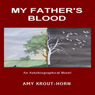 My Fathers Blood (Unabridged) Audiobook, by Amy Krout-Horn
