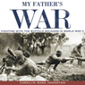 My Fathers War: Fighting with the Buffalo Soldiers in World War II (Unabridged) Audiobook, by Carolyn Ross Johnston