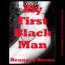 My First Black Man: An Interracial Erotic Short (Unabridged) Audiobook, by Rennaey Necee