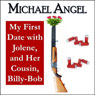 My First Date with Jolene, and Her Cousin, Billy-Bob (Unabridged), by J. D. Cutler