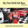 My First NASCAR Race (Unabridged), by Mickey Frazier