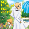 My Friend the Doctor (Unabridged) Audiobook, by Robyn Oler