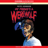 My Friends a Werewolf (Unabridged) Audiobook, by Pete Johnson