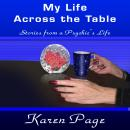 My Life Across the Table: Stories from a Psychics Life (Unabridged) Audiobook, by Karen L. Page