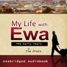 My Life with Ewa: The Early Years (Unabridged) Audiobook, by Tim Pratt