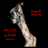 My Lives And Loves, Volume 1 Audiobook, by Frank Harris