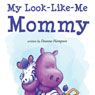 My Look-Like-Me Mommy (Unabridged), by Deanne Hampton