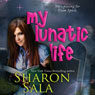 My Lunatic Life (Unabridged) Audiobook, by Sharon Sala