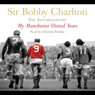 My Manchester United Years Audiobook, by Bobby Charlton
