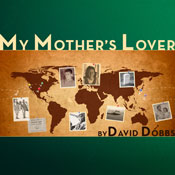 My Mothers Lover (Unabridged) Audiobook, by David Dobbs