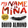 My Name Is Mina (Unabridged), by David Almond