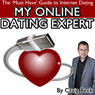 My Online Dating Expert: The Must Have Guide to Internet Dating (Unabridged), by Craig Beck