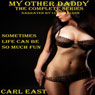 My Other Daddy: The Complete Series (Unabridged), by Carl East