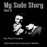 My Sade Story, Part 2 (Unabridged), by Paul Cooke