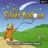 My Silver Balloon: Your Childs Name in Music: Olivia, by Patrick Byrne