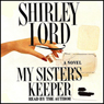 My Sisters Keeper: A Novel Audiobook, by Shirley Lord