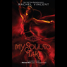 My Soul to Take: Soul Screamers, Book 1 (Unabridged), by Rachel Vincent