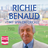 My Spin on Cricket (Unabridged) Audiobook, by Richie Benaud