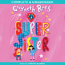 My Super Sister (Unabridged) Audiobook, by Gwyneth Rees
