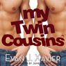 My Twin Cousins: All in the Family: Gay Erotic Stories, Book 7 (Unabridged), by Evan J. Xavier