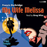 My Wife Melissa (Unabridged) Audiobook, by Francis Durbridge