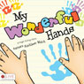 My Wonderful Hands (Unabridged) Audiobook, by Barbara Kathleen Welch