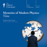 Mysteries of Modern Physics: Time Audiobook, by The Great Courses