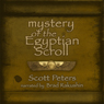 Mystery of the Egyptian Scroll: Ancient Egypt Classics, Book 1 (Unabridged), by Scott Peters