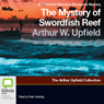 The Mystery of Swordfish Reef: An Inspector Napoleon Bonaparte Mystery (Unabridged) Audiobook, by Arthur Upfield