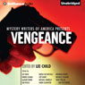 Mystery Writers of America Presents Vengeance (Unabridged) Audiobook, by Lee Child