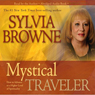 Mystical Traveler, by Sylvia Browne