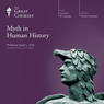 Myth in Human History Audiobook, by The Great Courses