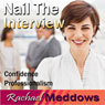Nail the Interview Hypnosis: Get the Job & Business Skills, Guided Meditation, Binaural Beats, Positive Affirmations, by Rachael Meddows