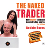 The Naked Trader: Second Edition: How Anyone Can Make Money Trading Shares (Unabridged), by Robbie Burns