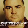 Naked Trampoline Hamlet, by Andres du Bouchet
