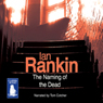 The Naming of the Dead: An Inspector Rebus Novel (Unabridged), by Ian Rankin