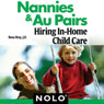 Nannies & Au Pairs: Hiring In-Home Child Care (Unabridged), by Ilona Bray