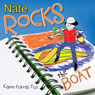 Nate Rocks the Boat (Unabridged), by Karen Pokras Toz