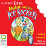 Nathan and the Ice Rockets: Aussie Bites (Unabridged) Audiobook, by Debra Oswald