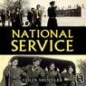 National Service: From Aldershot to Aden: Tales from the Conscripts, 1946-62 (Unabridged), by Colin Shindler