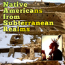 Native Americans from Subterranean Realms Audiobook, by Dennis Crenshaw