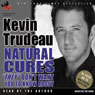 Natural Cures They Dont Want You to Know About (Unabridged) Audiobook, by Kevin Trudeau