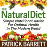 The Natural Diet: Simple Nutritional Advice for Optimal Health in the Modern World (Unabridged), by Patrick Barrett