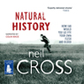 Natural History (Unabridged) Audiobook, by Neil Cross