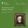 Natural Law and Human Nature, by The Great Courses