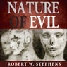 Nature of Evil (Unabridged) Audiobook, by Robert W. Stephens